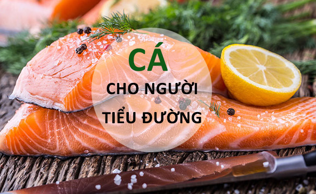 Người bệnh tiểu đường nên ăn cá